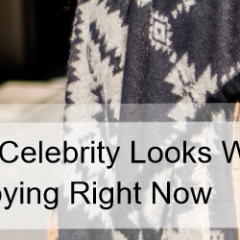 Six Celebrity Looks We're Copying Right Now